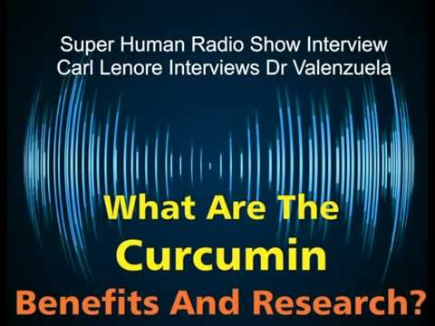 2015: Curcumin Benefits You Didn't Know About - Interview Dr Valenzuela