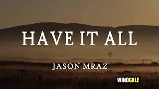 Jason Mraz - Have It All Lyric