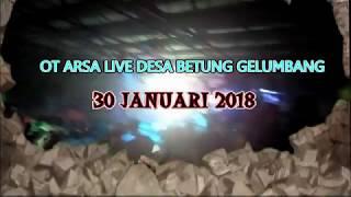 OT ARSA DJ TAK TUN TUANG DESA BETUNG GELUMBANG OI