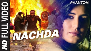Nachda (Full Video Song) | Phantom (2015)