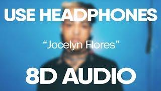 XXXTentacion - Jocelyn Flores (8D Audio) (Slowed)