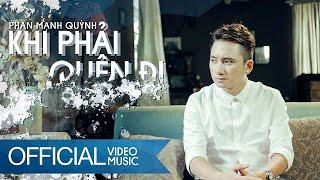 MV Khi Phải Quên Đi - Phan Mạnh Quỳnh