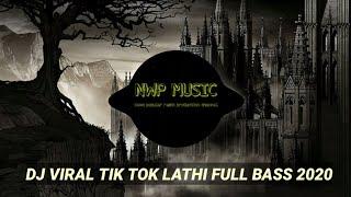 DJ VIRAL LATHI BEST REMIX TIK-TOK FULL BASS 2020