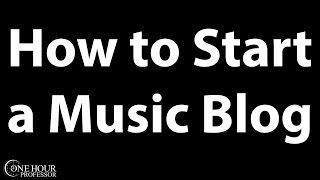 How to Start a Music Blog - In 3 Easy Steps