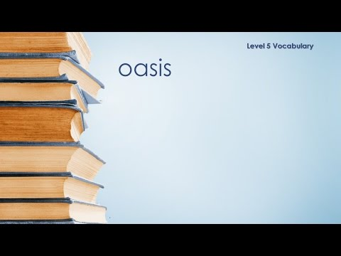 Level 5 Vocabulary - Oasis - Definition \ Meaning
