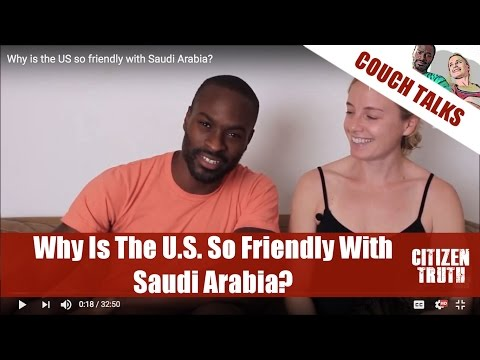 Why is the US so friendly with Saudi Arabia?