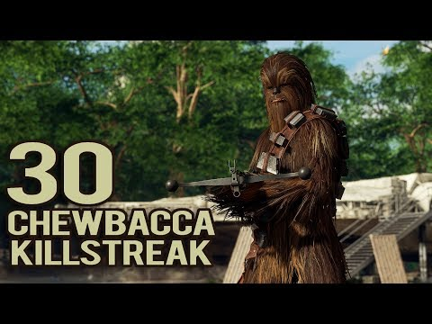 30 CHEWBACCA KILLSTREAK - STAR WARS BATTLEFRONT 2