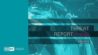 ESET Threat Report Q2 2020