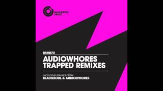Audiowhores - Trapped (Original Mix)