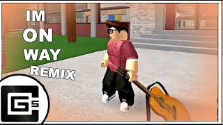 Im on my way ▶(CG5 REMIX/COVER) {ROBLOX MUSIC VIDEO}