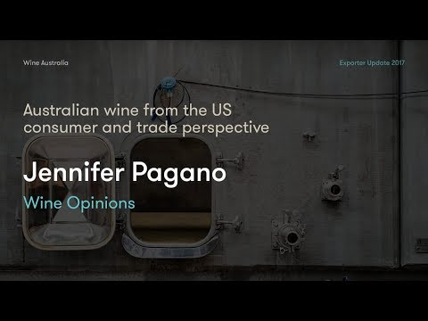 Exporter Update 2017 - Jennifer Pagano - Australian wine from the US consumer and trade perspective