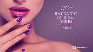Balearic Chill Out Vibes Compilation Vol 2 by Jjos, Chill Music & Tropical House Mix