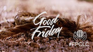 Good Friday - Full PM Worship Service