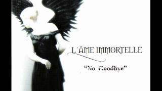 L'Ame Immortelle - No Goodbye