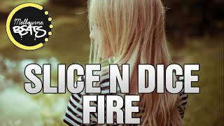 Slice N Dice Ft. Katt Niall - Fire (Original Mix)