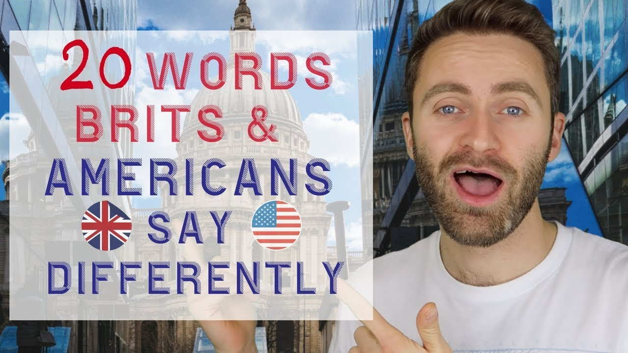 20 Words Brits and Americans Say Differently #1