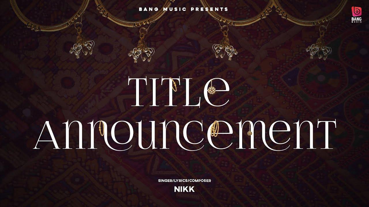Chaar Chudiyaan by Nikk Announcement | Latest Punjabi Song 2020 | Bang Music | New Punjabi Song 2020