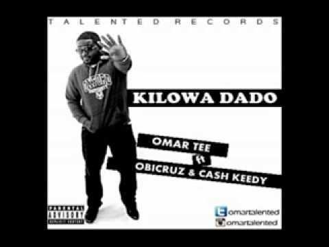 Omar Tee  KILOWADADO  ft Obicruz and Cashkeedy