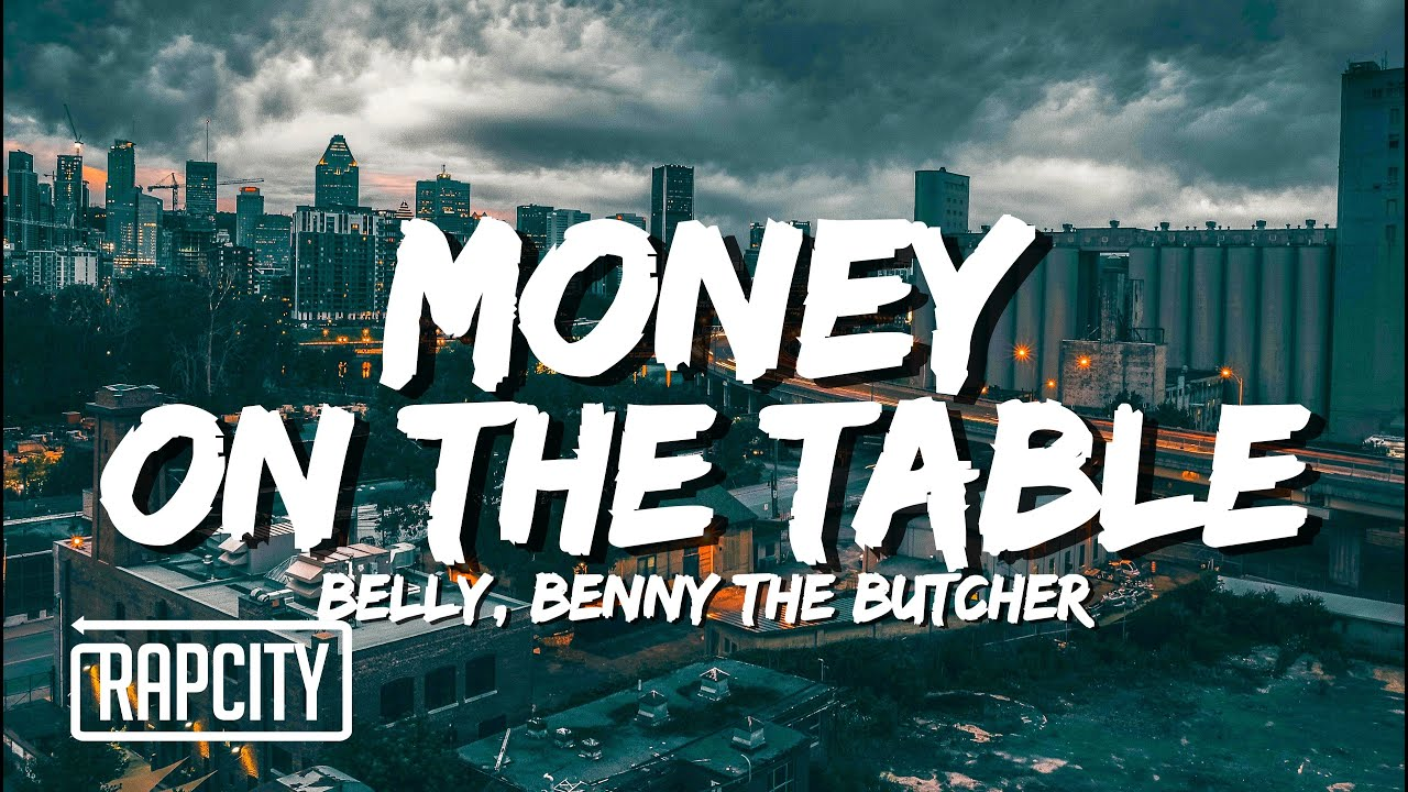 Belly - Money On The Table (Lyrics) ft. Benny The Butcher
