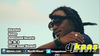 Nature - Retarded (Official Music Video) March 2014 - Downsound Records | Jamaica | Pop | Dance