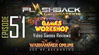 Ep. 51 - Games Workshop Video Game Reviews - Warhammer Online