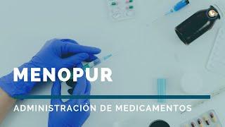 Menopur | Administración de medicamentos