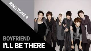 BOYFRIEND - I'LL BE THERE (RINGTONE) #1 | DOWNLOAD 👇