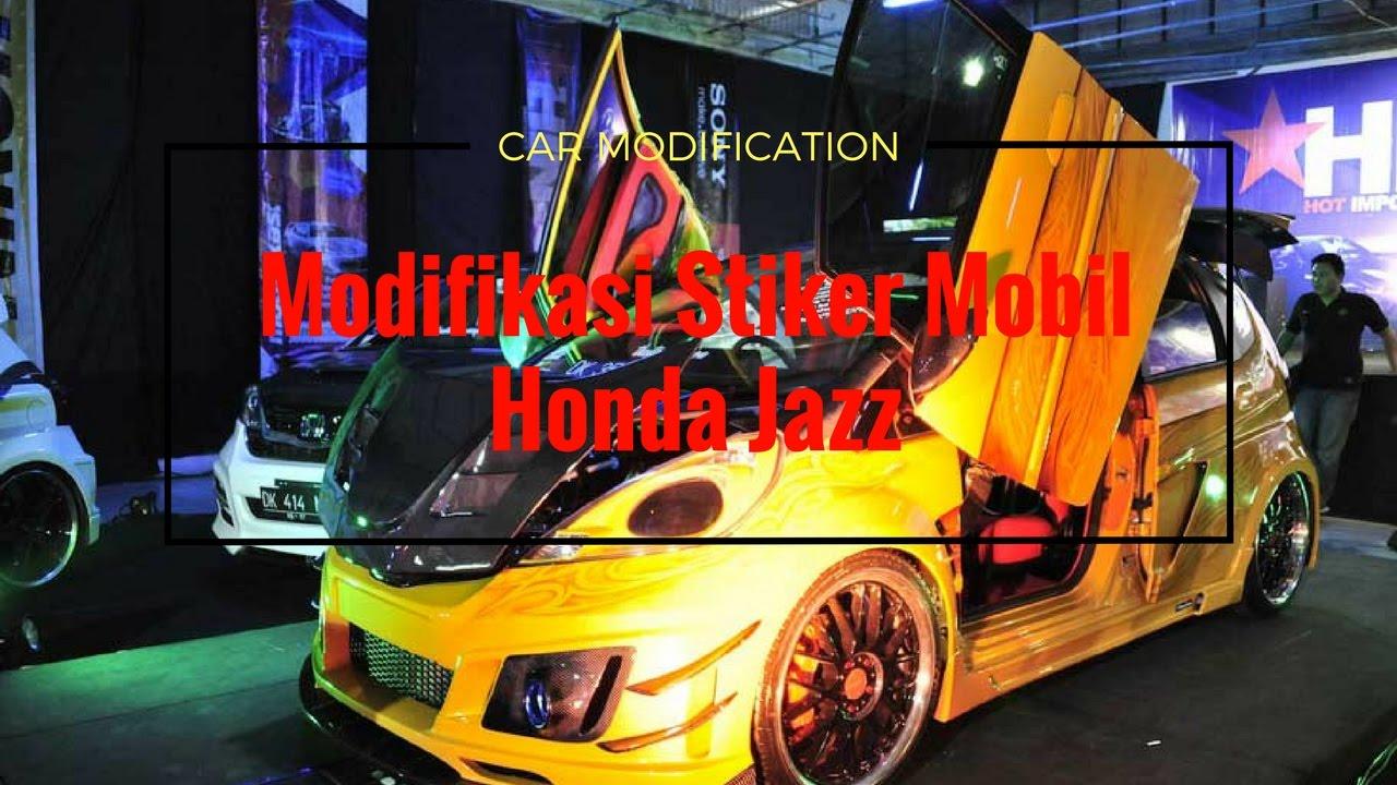Modifikasi Stiker Mobil Honda Jazz