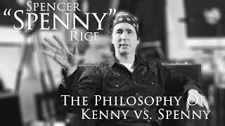 The Philosophy of Kenny vs. Spenny with Comedian/Musician Spencer
