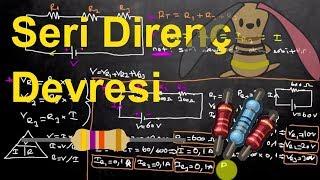 Elektrik Elektronik Mühendisliğine Giriş Ders 9:Seri Direnç Devrelerinde Akım Gerilim Direnç Hesabı