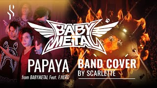 BABYMETAL - PA PA YA!! (feat. F.HERO) 【Band Cover】by【Scarlette】