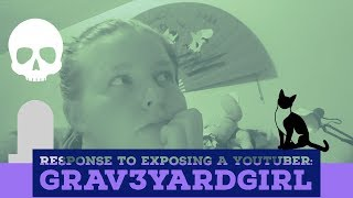 Response to Grav3yardgirl being Exposed