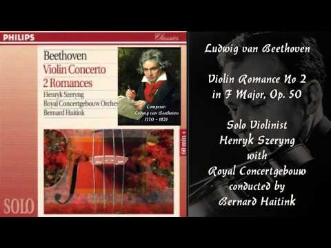 BEETHOVEN - Violin Romance No 2 in F Major, Op. 50 - HENRYK SZERYNG/Royal Concertgebouw/Haitink.