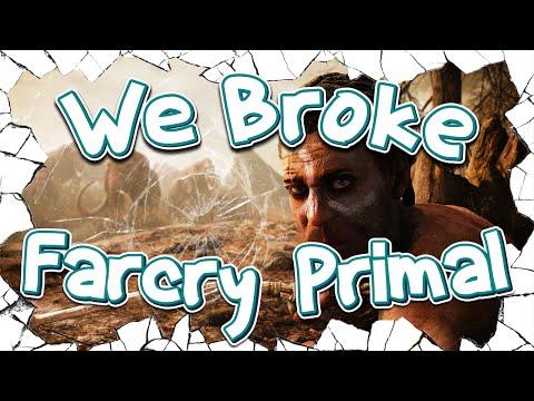 We Broke: Farcry Primal