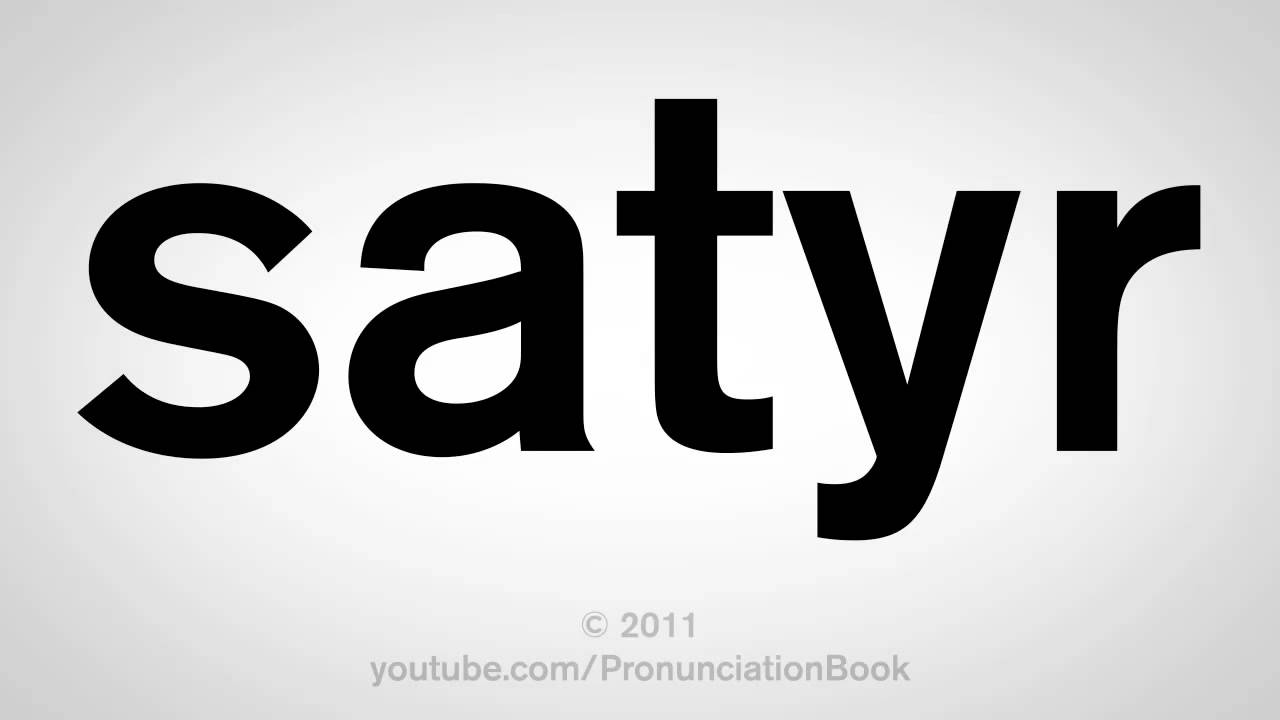 How To Pronounce Satyr