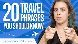 Learn the Top 20 Travel Phrases You Should Know in Hebrew