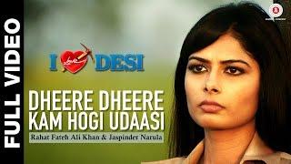 Dheere Dheere Kam Hogi Udaasi Full Video | I Love Desi | Vedant Bali & Priyanka Shah