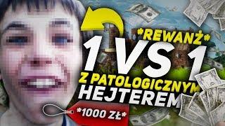 1VS1 O 1000 ZŁ Z PATOLOGICZNYM HEJTEREM!