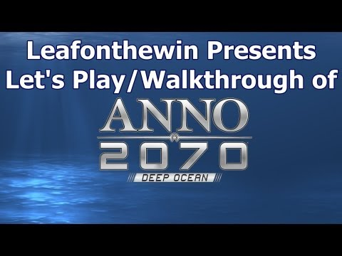 Anno 2070 Let's Play/Walkthrough - Continuous Game - Part 1