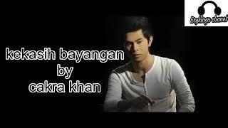 Kekasih Bayangan - By Cakra Khan (Lirik)