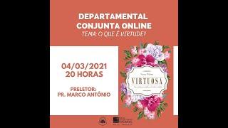 SAF IPN - DEPARTAMENTAL CONJUNTA (O que é virtude - Rev. Marco Baumgratz) – 04/03/2021