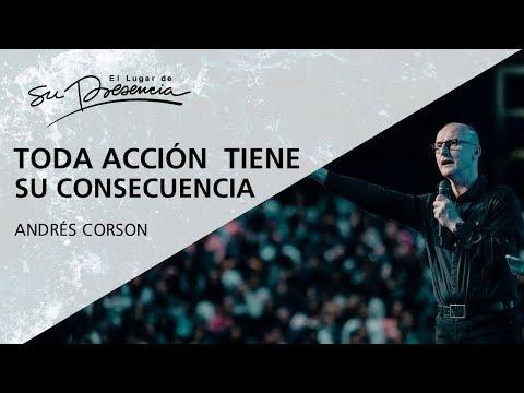 Toda acción tiene su consecuencia - Andrés Corson - 15 Octubre 2017