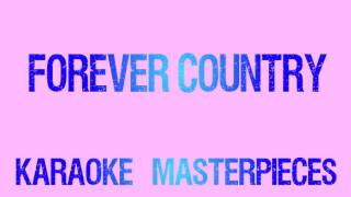 Forever Country (Originally Performed by Artists of Then, Now & Forever) [Instrumental Karaoke]