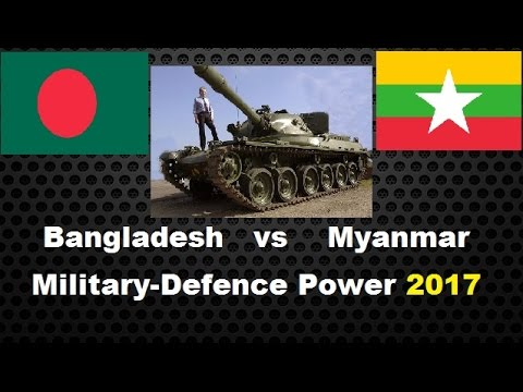BANGLADESH VS MYANMAR military defence power 2017