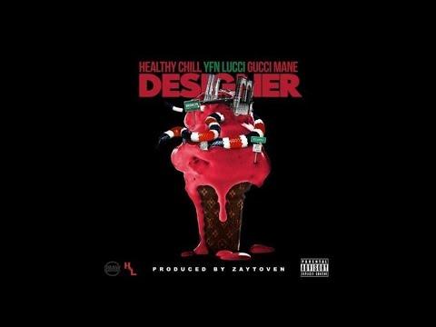 Healthy Chill - Designer Feat. Gucci Mane & YFN Lucci