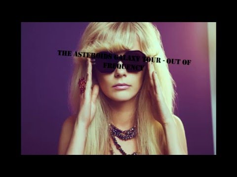 The asteroids galaxy tour - Out Of Frequency-lyrics