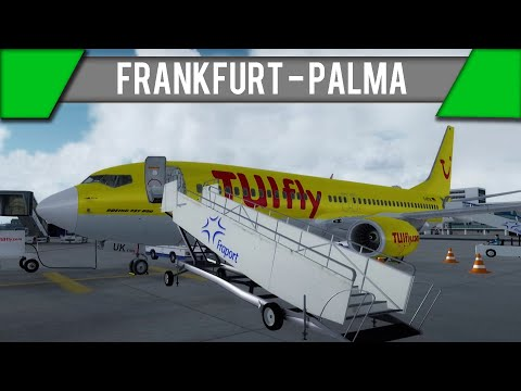 [P3D] Frankfurt - Palma de Mallorca | TUI43J | PMDG 737 NGX | Ein sonniger Flugwunsch [GER]