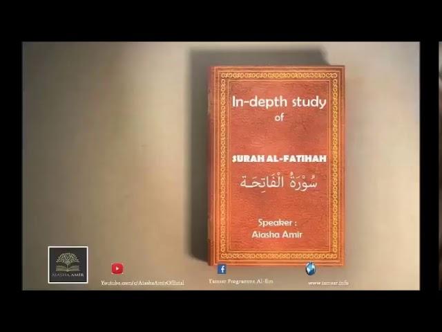 In-Depth Study of Surah Al-Fatihah - 1