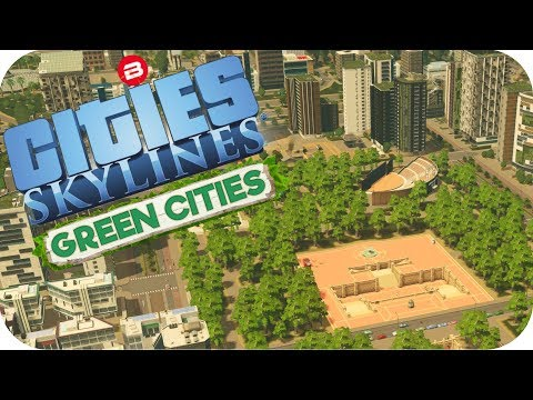 Cities: Skylines Green Cities ▶NEW CENTRAL PARK MONUMENT!!!◀ Cities Skylines Green City DLC Part 14