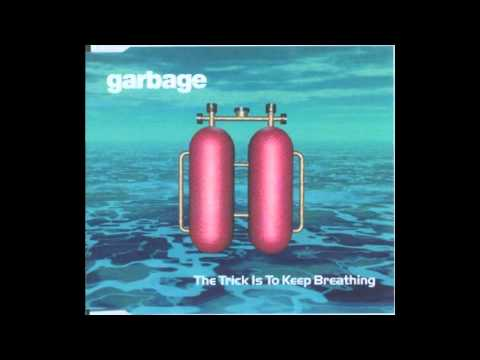 Garbage - The trick is to keep breathing